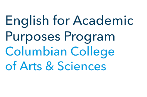 English for Academic Purposes Program Columbian College of Arts and Sciences